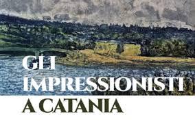 Impressionisti a Catania