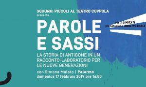 Parole E Sassi. La Storia Di Antigone In Un Racconto Laboratorio Per Le Nuove Generazioni | Squonk! Piccoli Al Teatro Coppola