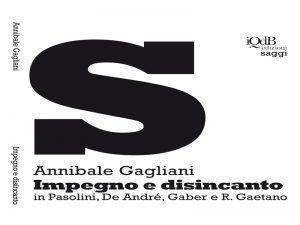 Annibale Gagliani - impegno e disincanto