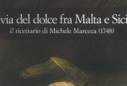 la via del dolce tra Italia e Malta