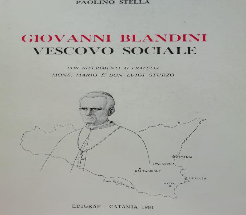 Giovanni Blandini Vescovo Sociale, testo importante sulla figura di Blandini