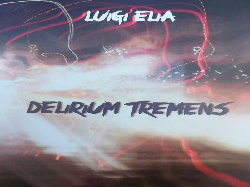 Delirium Tremens Di Luigi Elia