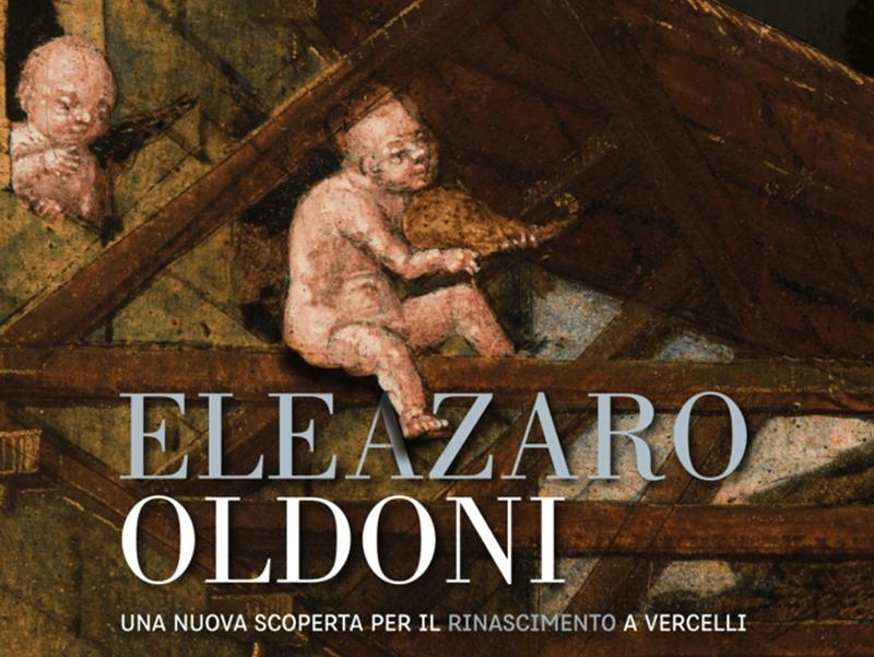 Eleazaro Oldoni, rinascimento Vercelli